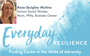 Rose Quigly Molina featured image school social worker, mom, wife, business owner