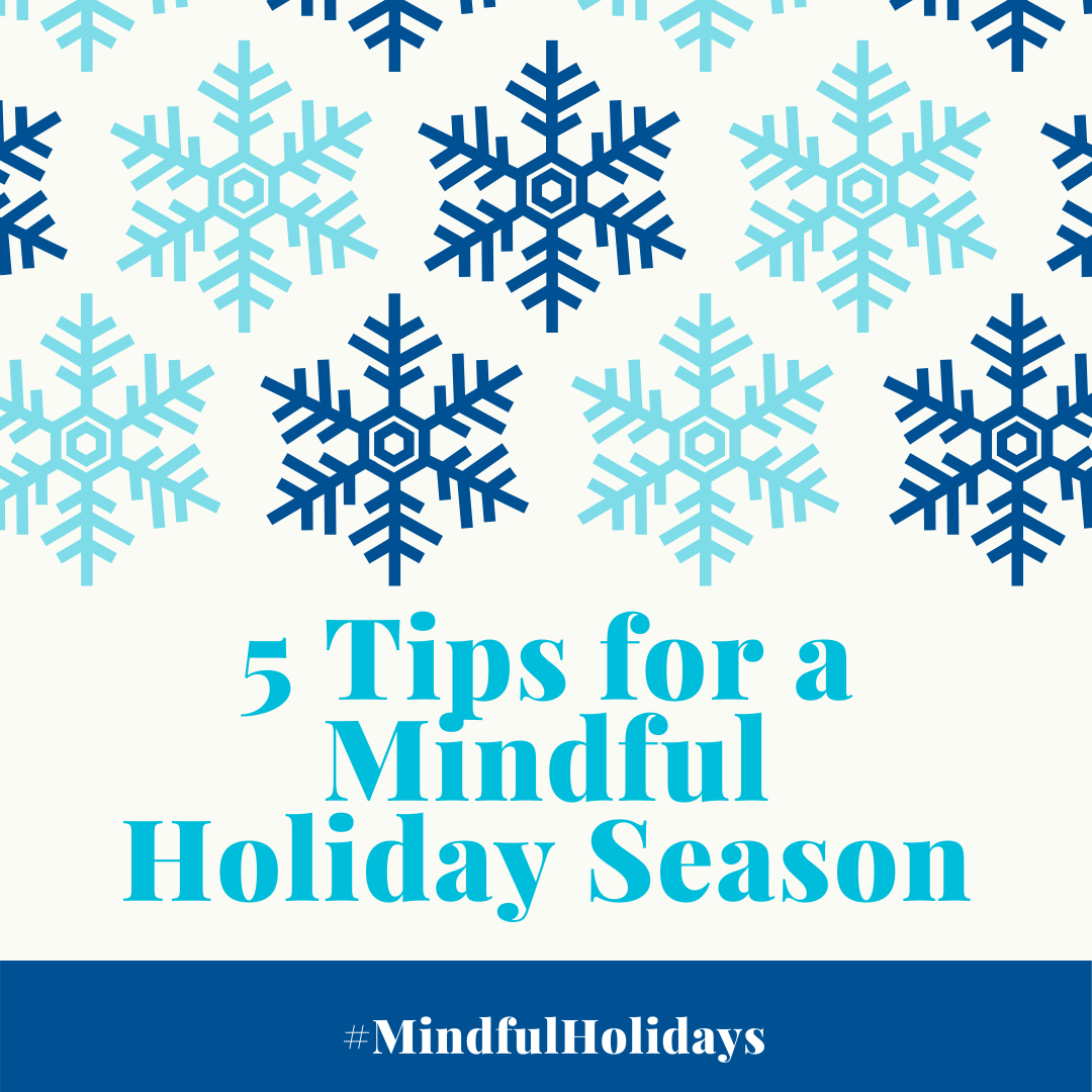5 Tips for a Mindful Holiday Season #MindfulHolidays